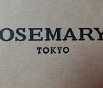 ROSEMARY'S TOKYO~NEWoMan 新宿6F